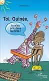 Daniel Couriol - Toi, Guinée, tu m'as pris dans tes bras !.
