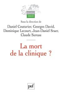 Daniel Couturier et Georges David - La mort de la clinique ?.