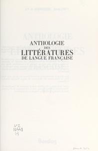 Daniel Couty et Jean-Pierre de Beaumarchais - Anthologie des littératures de langue française : A-L.