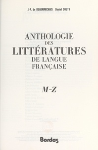 Daniel Couty et Jean-Pierre de Beaumarchais - Anthologie des littératures de langue française : M-Z.
