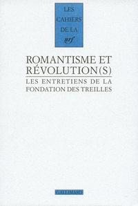 Daniel Couty et Robert Kopp - Les entretiens de la Fondation des Treilles Tome 2 : Romantisme et Révolution(s) - Volume 1.
