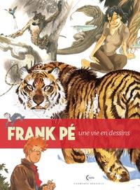 Daniel Couvreur - Frank Pé - Une vie en dessins.