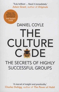 Daniel Coyle - The Culture Code - The Secrets of Highly Successful Groups.