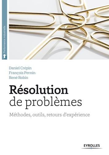 Résolution de problèmes - Daniel Crépin, François Pernin, René Robin - 9782212250626 - 24,99 €