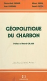 Daniel Cretin et Pierre-Noël Giraud - Géopolitique du charbon.