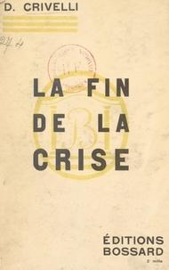 Daniel Crivelli - La fin de la crise.