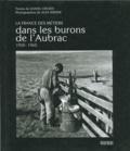 Daniel Crozes - Dans les burons de l'Aubrac (1950-1960).