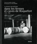 Daniel Crozes - Dans les fermes et caves de Roquefort (1950-1960).