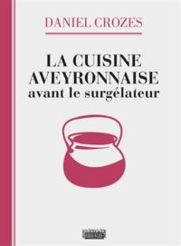 Deedr.fr La cuisine aveyronnaise avant le surgélateur Image