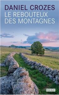 Daniel Crozes - Le rebouteux des montagnes.
