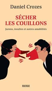 Sécher les couillons - Jurons, insultes et autres amabilités.pdf