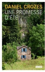 Daniel Crozes - Une promesse d'été.