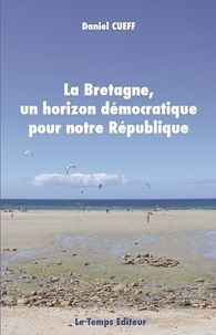 Daniel Cueff - La Bretagne, un horizon démocratique pour notre République.