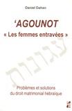 """Daniel Dahan - 'Agounot """"Les femmes entravées"""" - Problèmes et solutions du droit matrimonial hébraïque."""