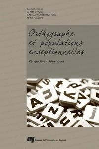 Daniel Daigle et Isabelle Montésinos-Gelet - Orthographe et populations exceptionnelles: perspectives didactiques.