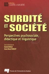 Daniel Daigle et Anne-Marie Parisot - Surdité et Société - Perspectives pychosociale, didactique et linguistique.