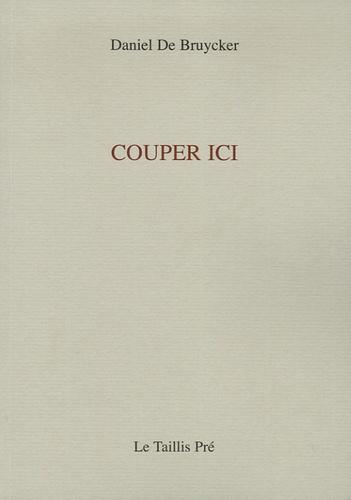 Daniel De Bruycker - Couper ici.