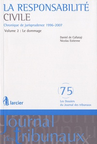 La responsabilité civile - Chronique de jurisprudence 1996-2007 Volume 2, Le dommage.pdf