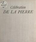 Daniel De Montmollin et Véra Cardot - Célébration de la pierre.