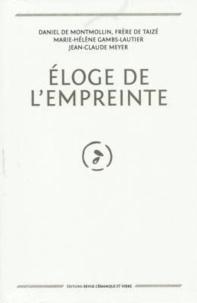 Daniel de Montmollin et Marie-Hélène Lautier - Eloge de l'empreinte.