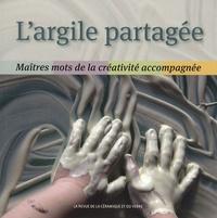 Daniel de Montmollin - L'argile partagée - Maîtres mots de la créativité accompagnée.