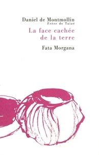 Daniel de Montmollin - La face cachée de la terre.