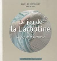 Livres pdf gratuits en anglais à télécharger Le jeu de la barbotine  - Un défi de la créativité par Daniel de Montmollin PDF DJVU