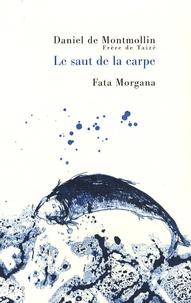 Daniel de Montmollin - Le saut de la carpe.