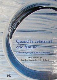 Daniel de Montmollin - Quand la créativité crie famine.