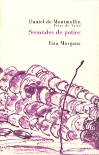 Daniel de Montmollin - Secondes de potier.
