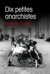 Daniel de Roulet - Dix petites anarchistes.