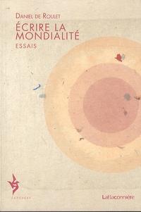 Daniel de Roulet - Ecrire la mondialité - Essais.