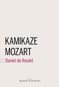 Daniel de Roulet - Kamikaze Mozart.