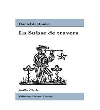 Daniel de Roulet - La Suisse de travers.
