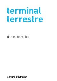 Daniel de Roulet - Terminal terrestre.