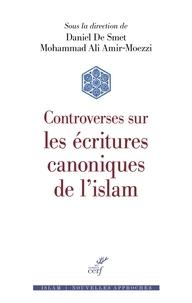 Daniel De Smet - Controverses sur les écritures canoniques de l'islam.