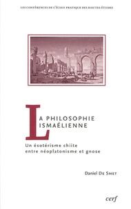 Daniel De Smet - La philosophie ismaélienne : un ésotérisme chiite entre néoplatonisme et gnose.