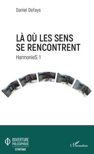 Téléchargement gratuit du programme de téléchargement de livres Là où les sens se rencontrent  - HarmonieS 1 ePub CHM RTF 9782140139857 en francais