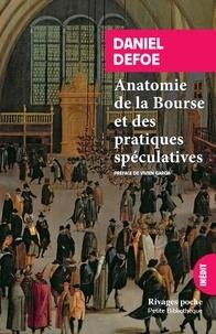 Daniel Defoe - Anatomies de la bourse et des pratiques spéculatives.