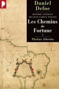 Daniel Defoe - Histoire générale des plus fameux pyrates Tome 1 : Les Chemins de Fortune.
