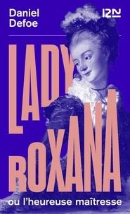 Daniel Defoe - Lady Roxana ou l'heureuse maîtresse.