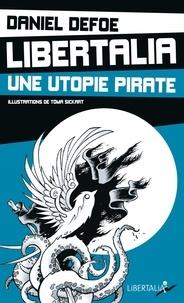 Daniel Defoe - Libertalia, une utopie pirate.