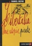 Daniel Defoe - Libertalia - Une utopie pirate.