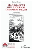 Daniel Defoe - Madagascar ou le journal de Robert Drury.