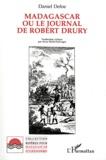 Daniel Defoe - Madagascar ou le journal de Robert Drury.