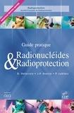 Daniel Delacroix et Jean-Paul Guerre - Radionucléides & Radioprotection - Guide pratique.