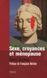 Daniel Delanoë - Sexe, croyances et ménopause.