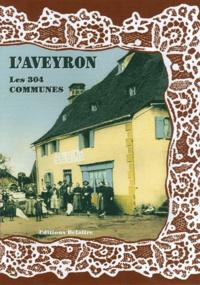 Daniel Delattre - L'Aveyron, les 304 communes.