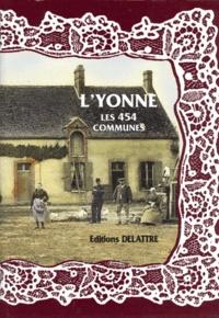 Daniel Delattre - L'Yonne, les 454 communes.