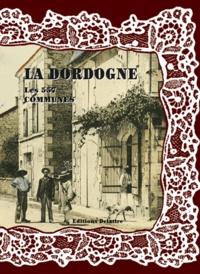 Daniel Delattre - La Dordogne, les 557 communes.